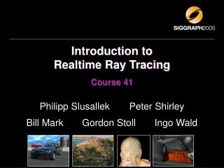 Introduction to  Realtime Ray Tracing Course 41