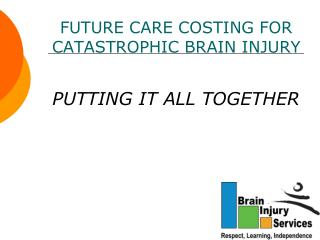 FUTURE CARE COSTING FOR CATASTROPHIC BRAIN INJURY