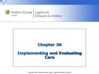 Chapter 36 Implementing and Evaluating Care