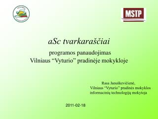 """aSc tvarkaraščiai programos panaudojimas  Vilniaus """"Vyturio"""" pradinėje mokykloje"""