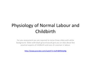 Physiology of Normal  Labour  and Childbirth