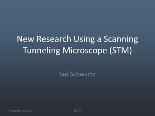 New Research Using a Scanning Tunneling Microscope (STM)
