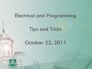 Electrical and Programming Tips and Tricks October 22, 2011