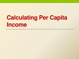 Calculating Per Capita Income