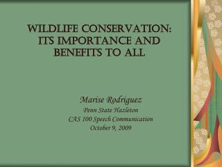 Wildlife Conservation:  Its importance and benefits to all