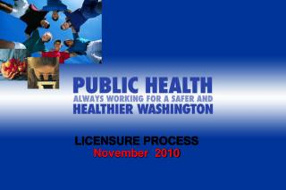 LICENSURE PROCESS November  2010