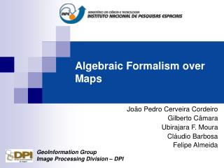 Algebraic Formalism over Maps