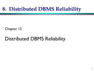 8.  Distributed DBMS Reliability