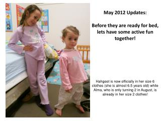 May 2012 Updates:  Before they are ready for bed, lets have some active fun together!