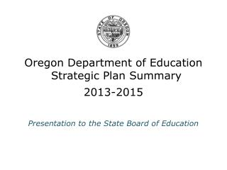 Oregon Department of Education Strategic Plan Summary 2013-2015