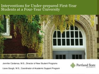 Interventions for Under-prepared First-Year Students at a Four-Year University