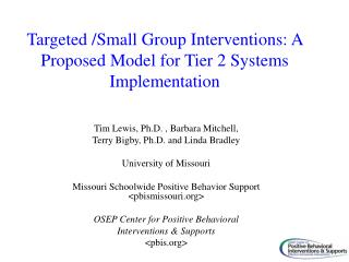 Targeted /Small Group  Interventions: A  Proposed Model for Tier 2 Systems Implementation