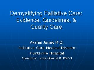 Demystifying Palliative Care: Evidence, Guidelines, & Quality Care