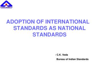 ADOPTION OF INTERNATIONAL STANDARDS AS NATIONAL STANDARDS