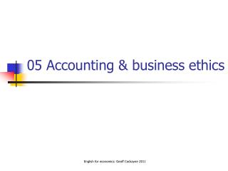 05 Accounting & business ethics