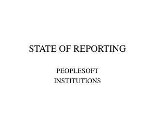 STATE OF REPORTING
