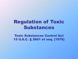 Regulation of Toxic Substances