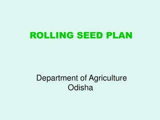 Rolling Seed Plan Department of Agriculture Odisha