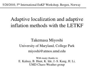 Adaptive localization and adaptive inflation methods with the LETKF
