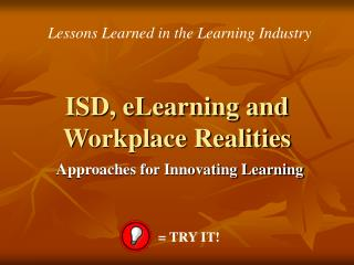 ISD, eLearning and Workplace Realities