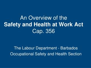 An Overview of the  Safety and Health at Work Act Cap. 356