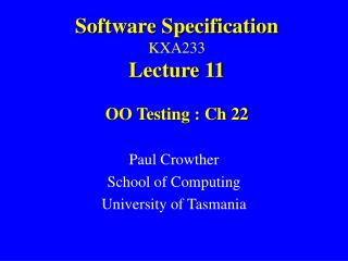 Software Specification KXA233 Lecture 11 OO Testing : Ch 22