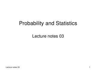 Probability and Statistics Lecture notes 03
