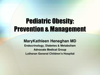 Pediatric Obesity:  Prevention & Management