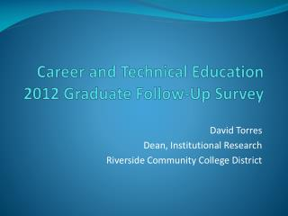 Career and Technical  Education  2012 Graduate  Follow-Up Survey