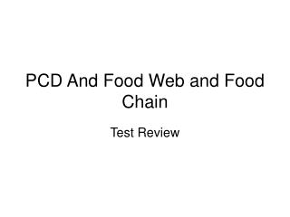 PCD And Food Web and Food Chain