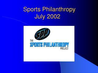 Sports Philanthropy  July 2002