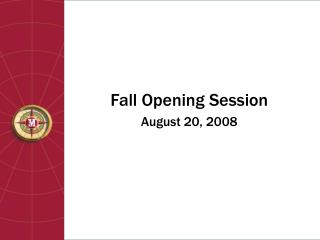 Fall Opening Session August 20, 2008