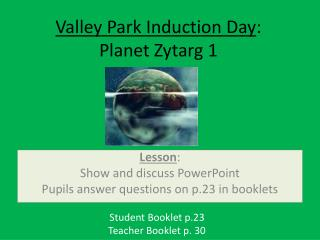 Valley Park Induction Day : Planet Zytarg 1