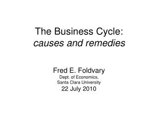 The Business Cycle: causes and remedies
