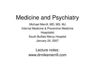Medicine and Psychiatry