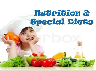 Nutrition & Special Diets