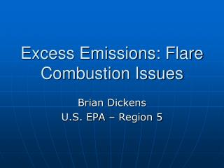 Excess Emissions: Flare Combustion Issues