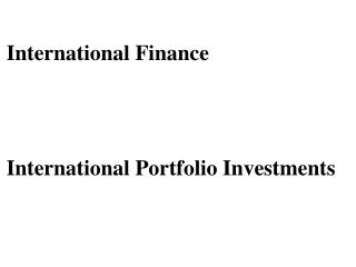 International Finance International Portfolio Investments