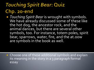 Touching Spirit Bear : Quiz Chp. 20-end