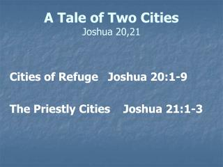 A Tale of Two Cities Joshua 20,21