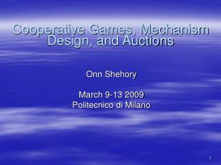 Cooperative Games, Mechanism Design, and Auctions