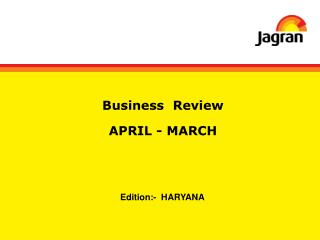 Business  Review APRIL - MARCH