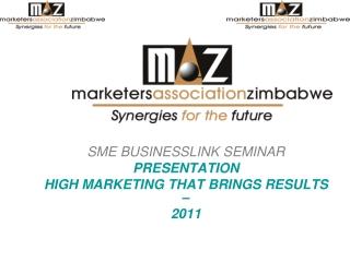 SME BUSINESSLINK SEMINAR PRESENTATION HIGH MARKETING THAT BRINGS RESULTS – 2011