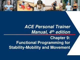 ACE Personal Trainer  Manual, 4 th  edition  Chapter 9: