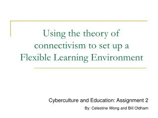 Using the theory of connectivism to set up a  Flexible Learning Environment