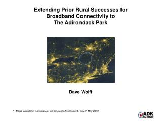 Extending Prior Rural Successes for Broadband Connectivity to The Adirondack Park