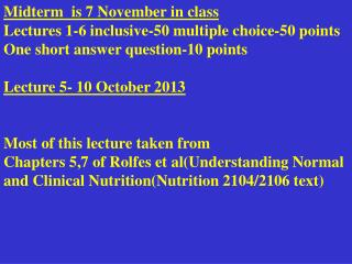 Midterm  is 7 November in class Lectures 1-6 inclusive-50 multiple choice-50 points