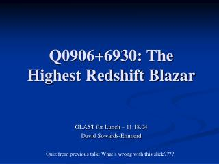 Q0906+6930: The Highest Redshift Blazar