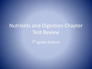 Nutrients and Digestion Chapter Test Review