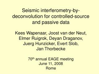 Seismic interferometry-by-deconvolution for controlled-source  and passive data